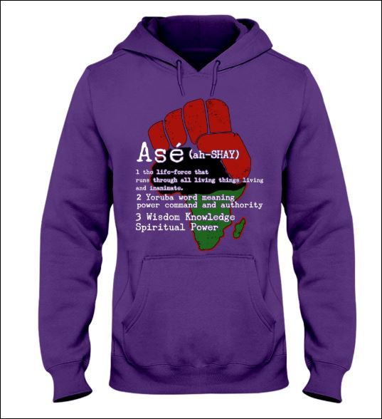 Ase definition the life force that runs through all living things living and inanimate hoodie