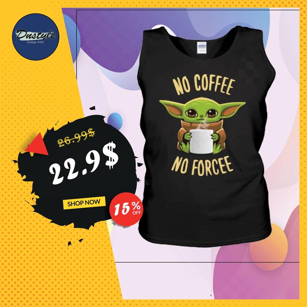 Baby Yoda no coffee no forcee tank top