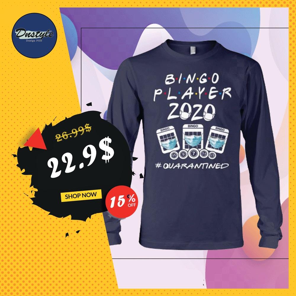 Bingo player 2020 quarantined long sleeved