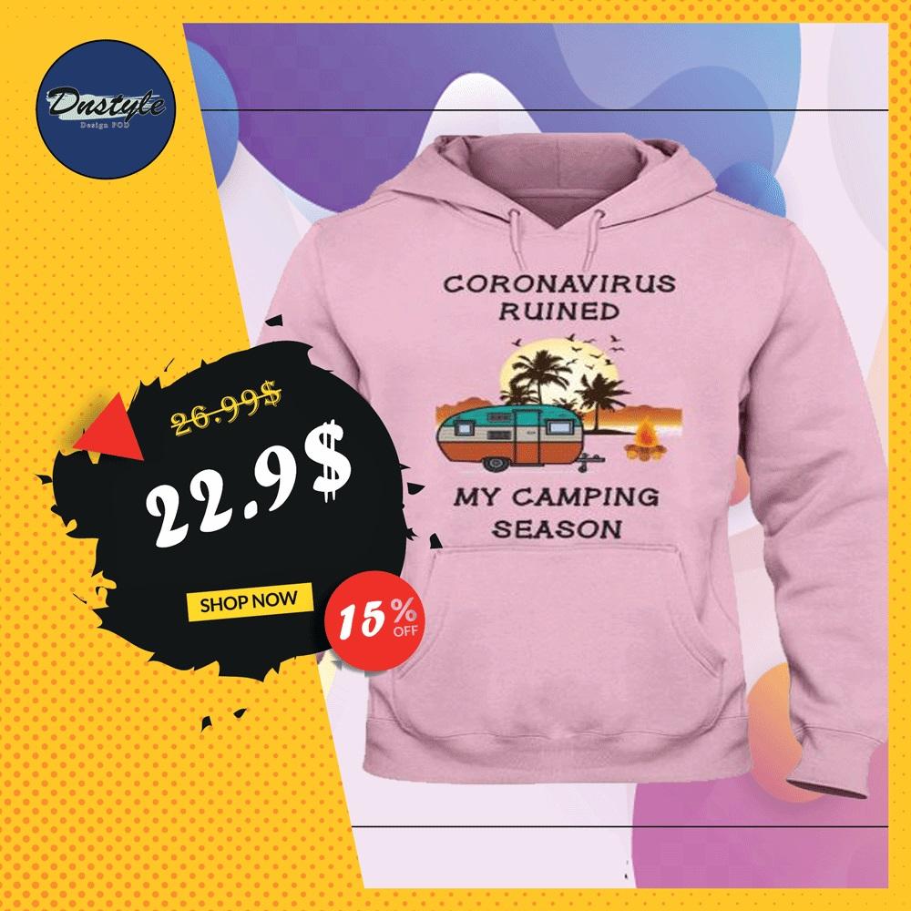 Coronavirus ruined my camping season hoodie