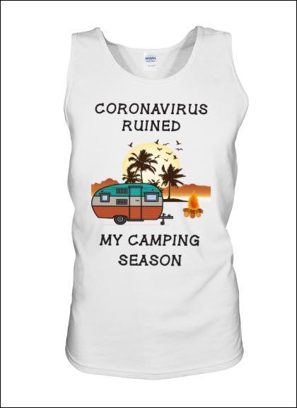 Coronavirus ruined my camping season tank top