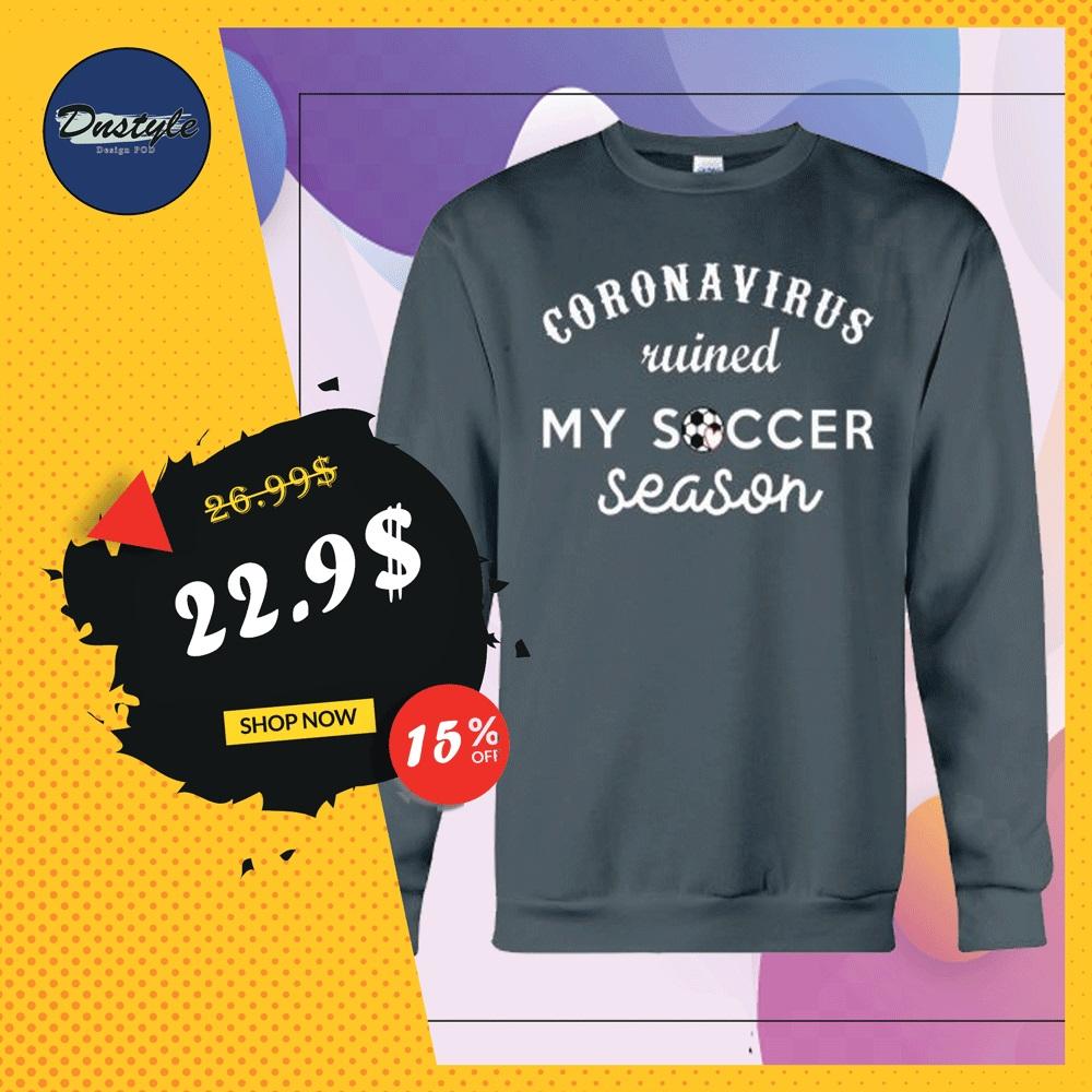 Coronavirus ruined my soccer season sweater