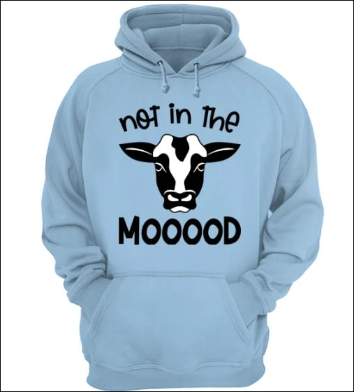 Cow not in the mooood hoodie