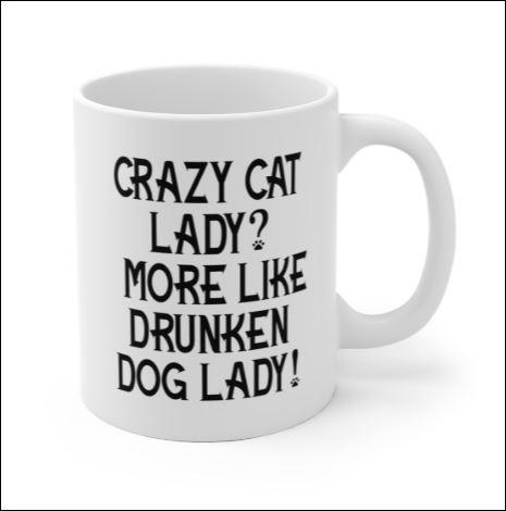 Crazy cat lady more like drunken dog lady mug