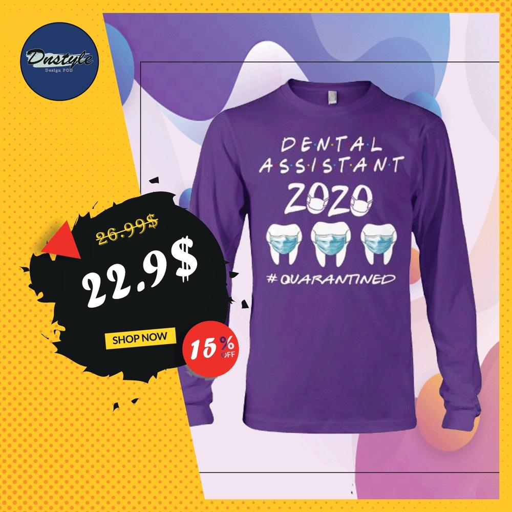 Dental assistant 2020 quarantined long sleeved