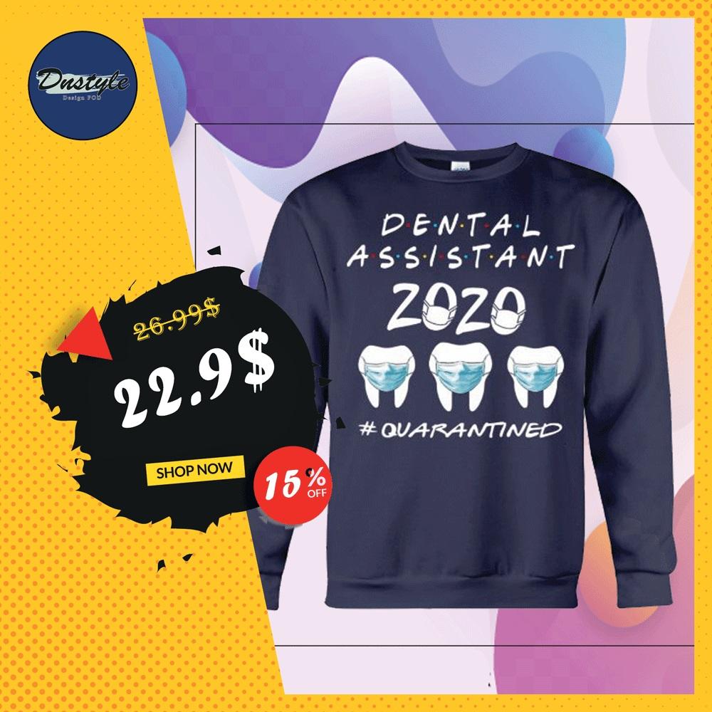 Dental assistant 2020 quarantined sweater