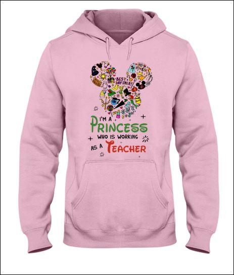 Disney i'm a princess who is working as a teacher hoodie