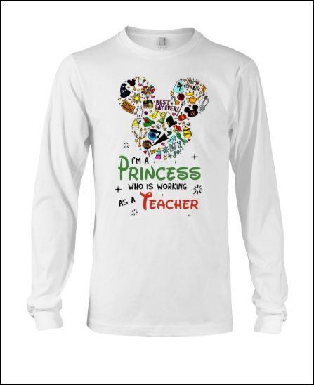 Disney i'm a princess who is working as a teacher long sleeved