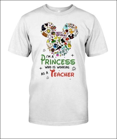 Disney i'm a princess who is working as a teacher shirt