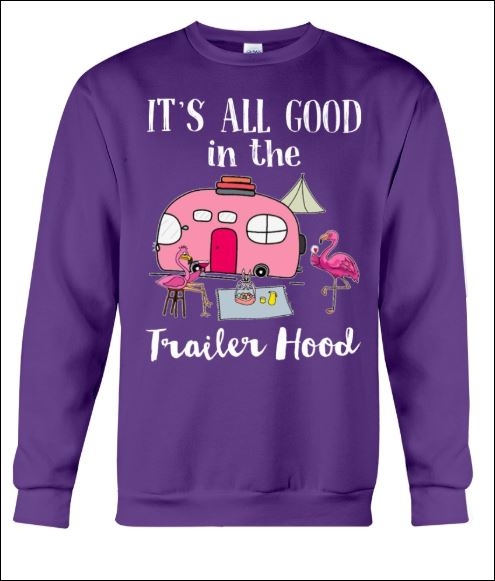 Flamingo it's all good in the trailer hood sweater