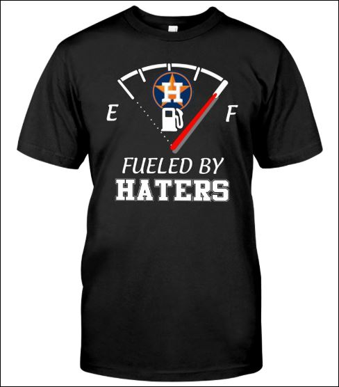 Fulled by haters shirt