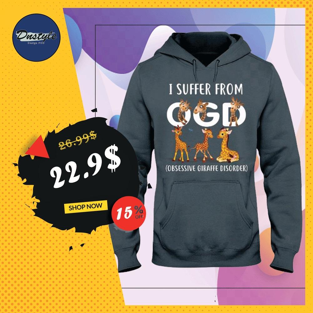 Giraffe i suffer from OGD obsessive giraffe disorder hoodie