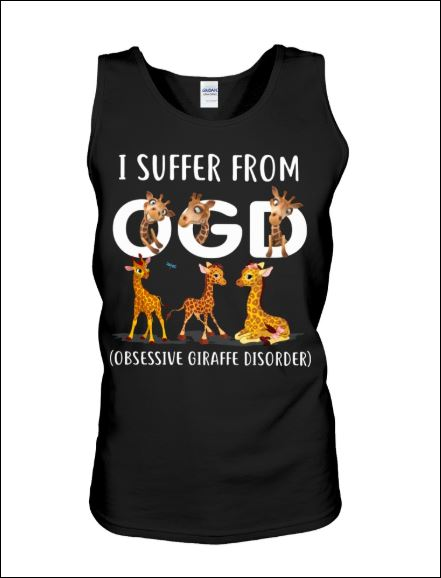 Giraffe i suffer from OGD obsessive giraffe disorder tank top