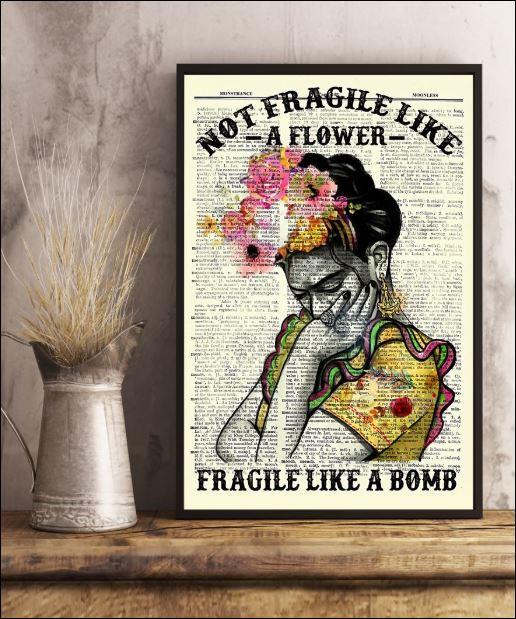 Girl not fragile like a flower fragile like a bomb poster