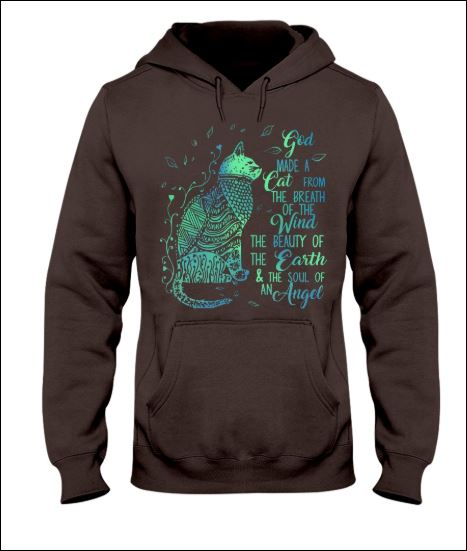 God made a cat from the breath of the wind the beautiful of the earth hoodie