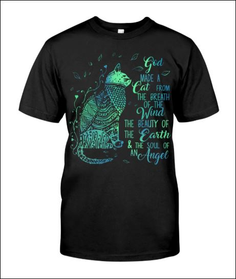 God made a cat from the breath of the wind the beautiful of the earth shirt