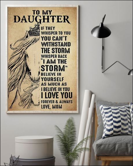 Horse to my daughter if they whisper to you you can't withstand the storm poster