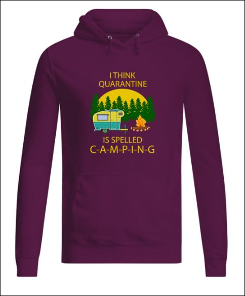 I think quarantine is slepped camping hoodie