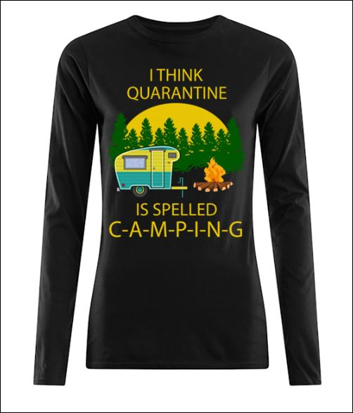I think quarantine is slepped camping long sleeved