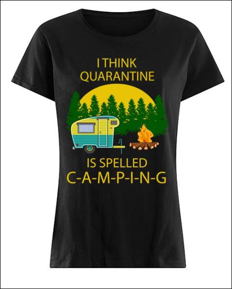 I think quarantine is slepped camping shirt