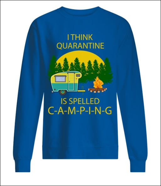 I think quarantine is slepped camping sweater