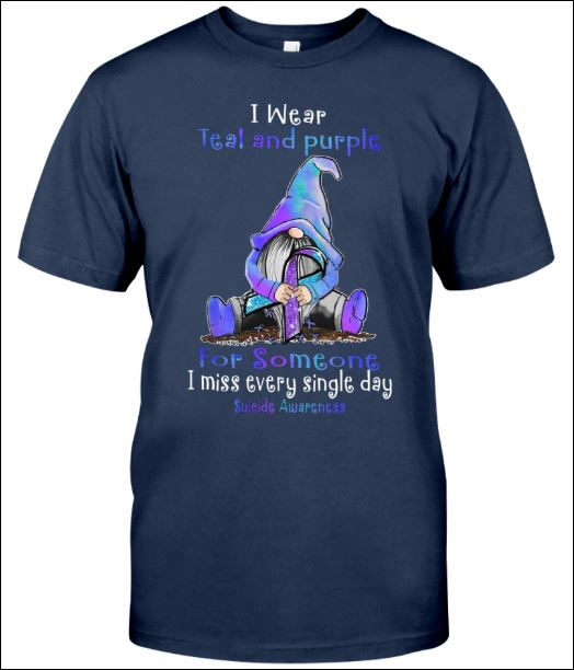 I wear teal and purple for somesone i miss every single day suicide awareness shirt