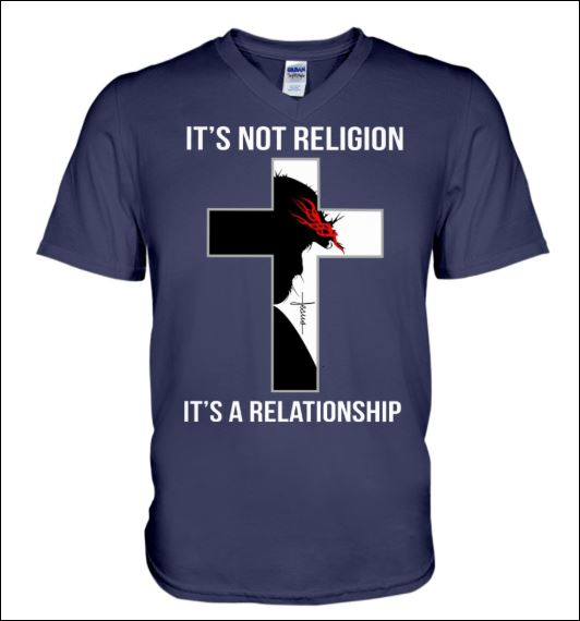 It's not religion it's a relationship v-neck shirt