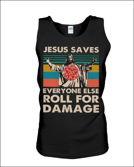 Jesus saves everyone else roll for damage vintage tank top