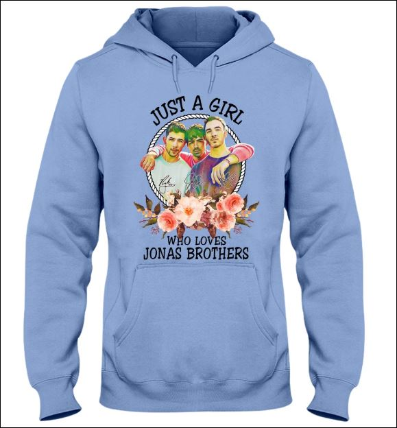 Just a girl who love Jonas Brothers hoodie