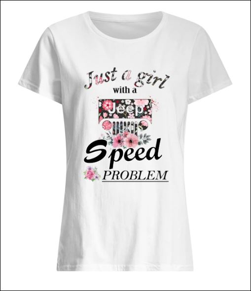 Just girl with a Jeep speed problem shirt