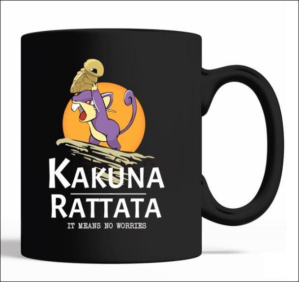 Kakuna rattata it means no worries mug