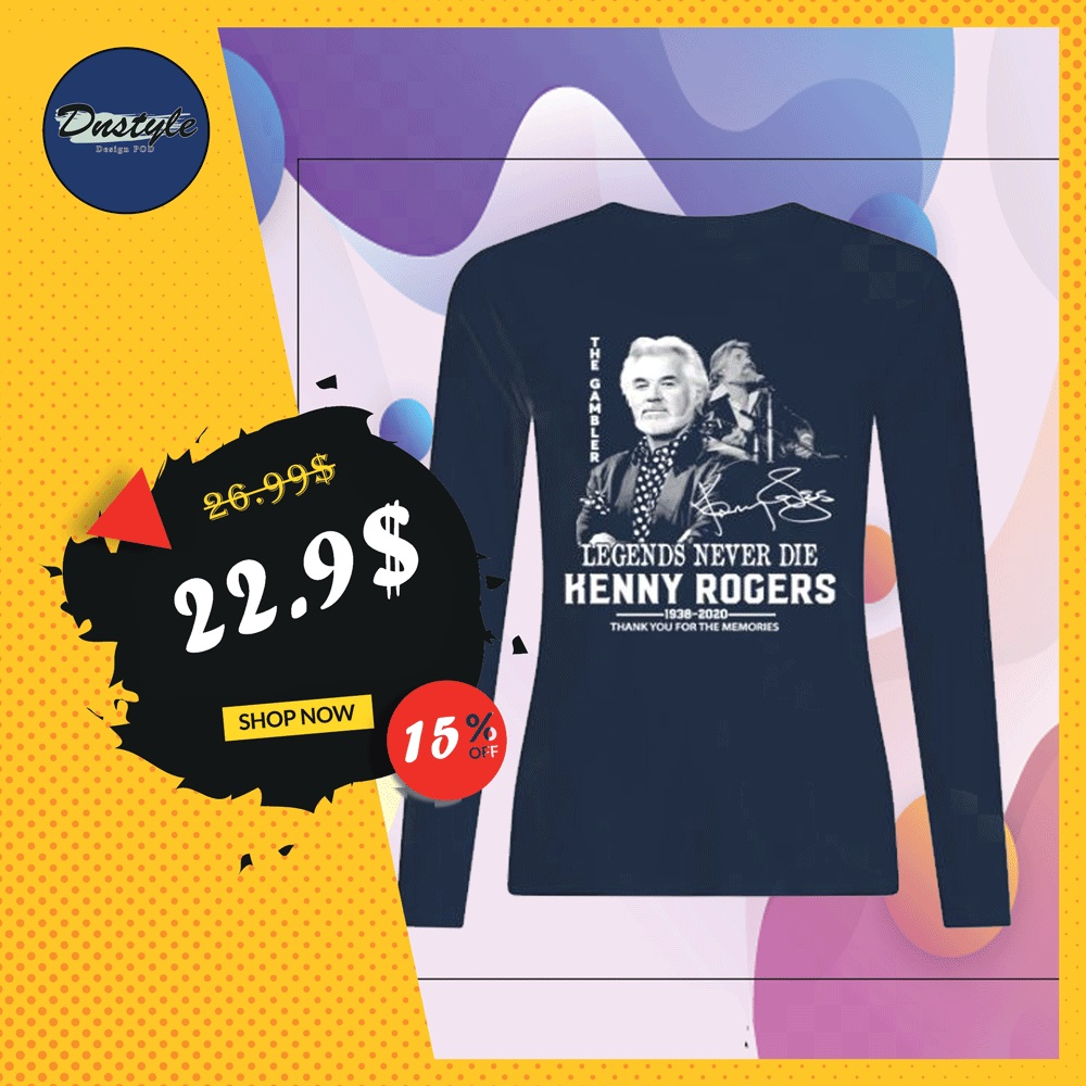 Kenny Rogers legends never die thank you for the memories signature long sleeved