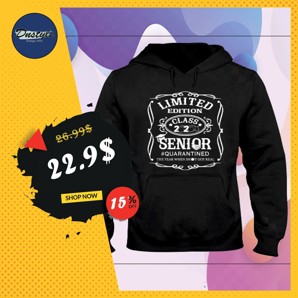 Limited edition class 2020 senior quarantined the year when shit got real hoodie