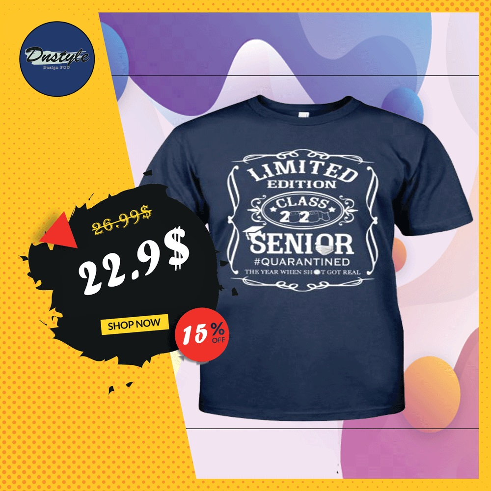 Limited edition class 2020 senior quarantined the year when shit got real shirt