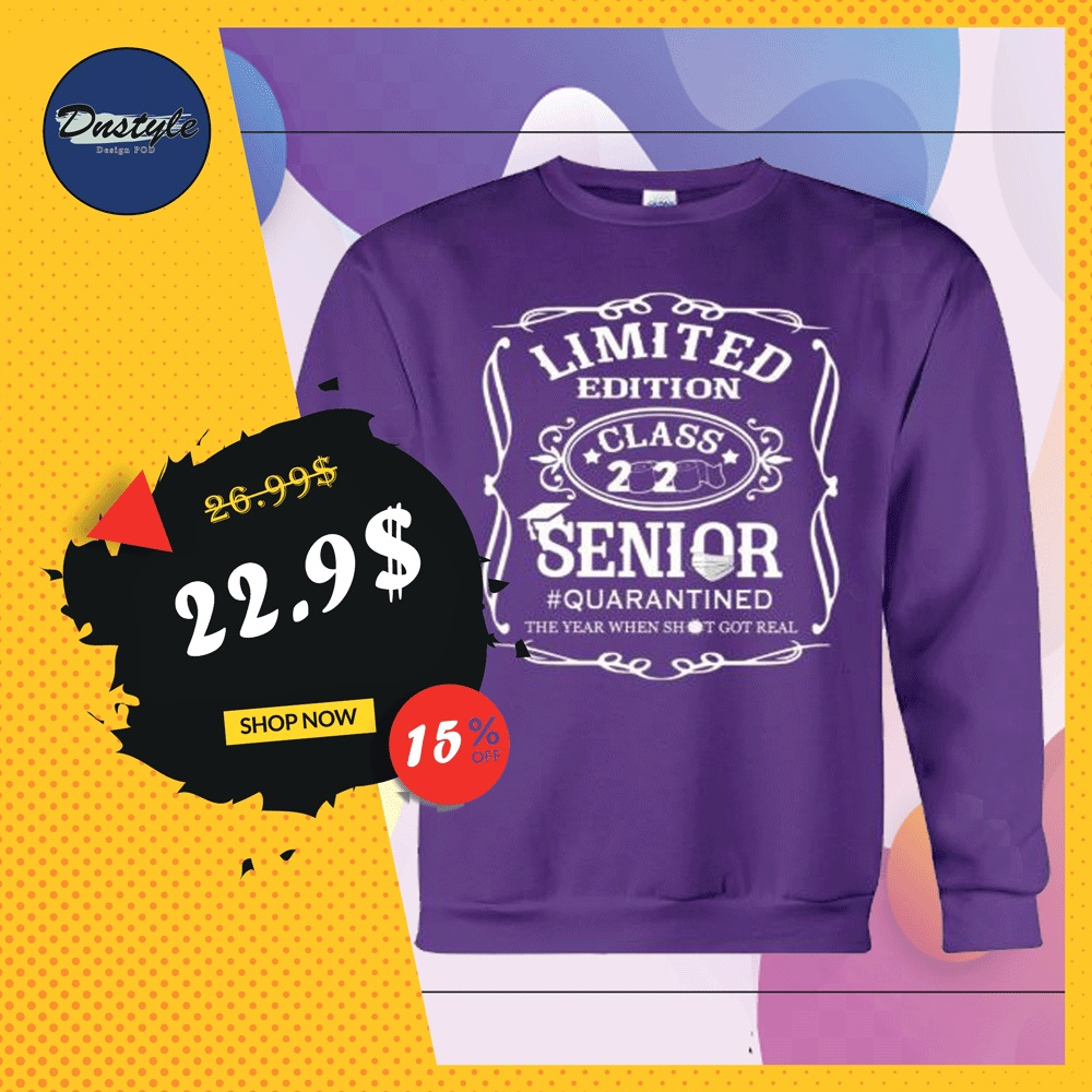 Limited edition class 2020 senior quarantined the year when shit got real sweater