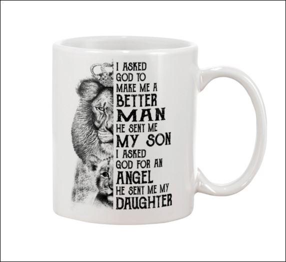 Lion i aske God to make me a better man he sent me my son mug
