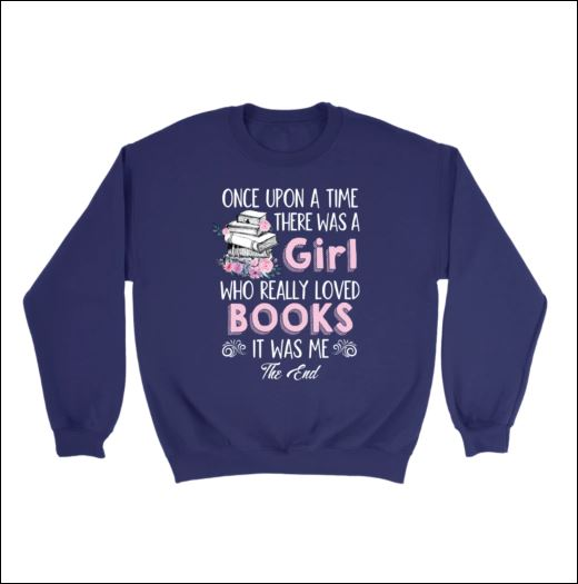 Once upon a time there was a girl ho really loved books it was me the end sweater