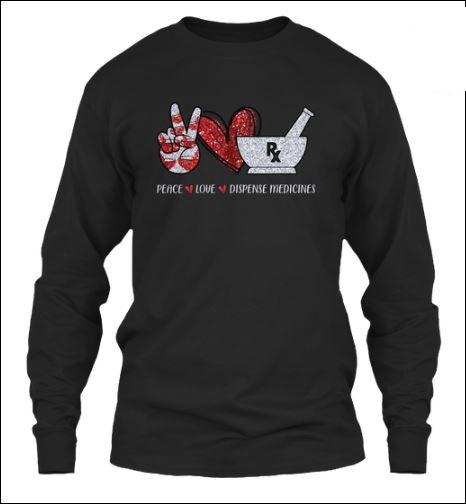 Peace love dispense medicines sweater