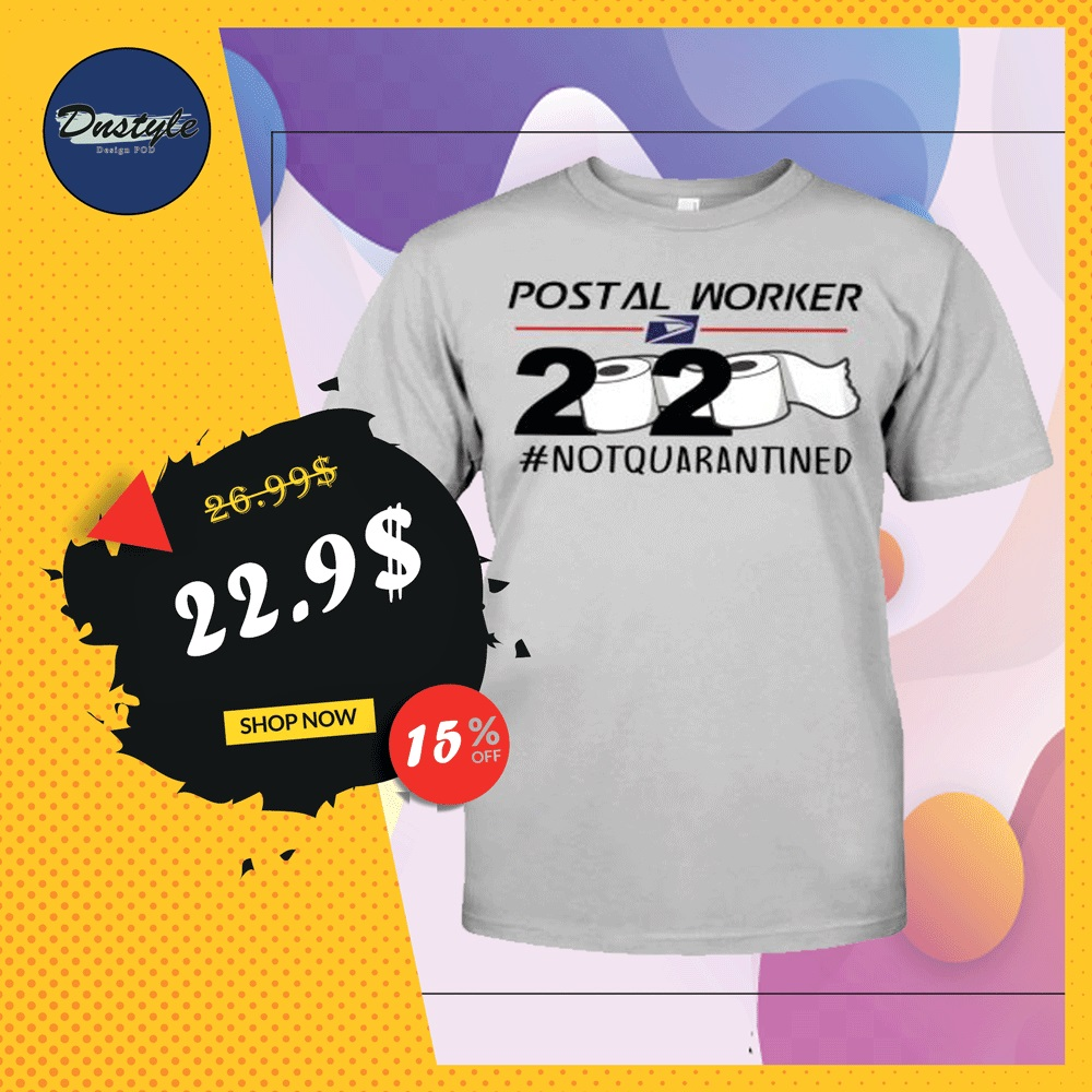 Postal worker 2020 not quarantined toilet paper shirt