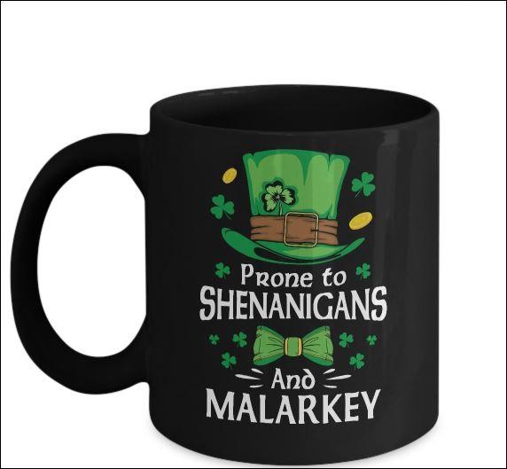 Prone to shenanigans and malarkey mug