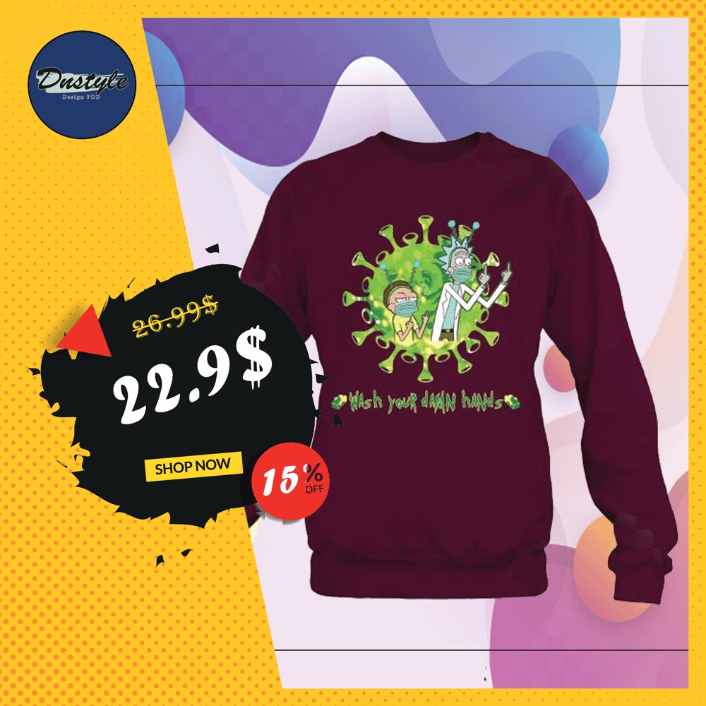Rick and Morty wash your damn hands sweater