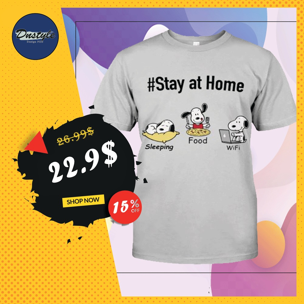 Snoopy stay at home sleeping food wife shirt