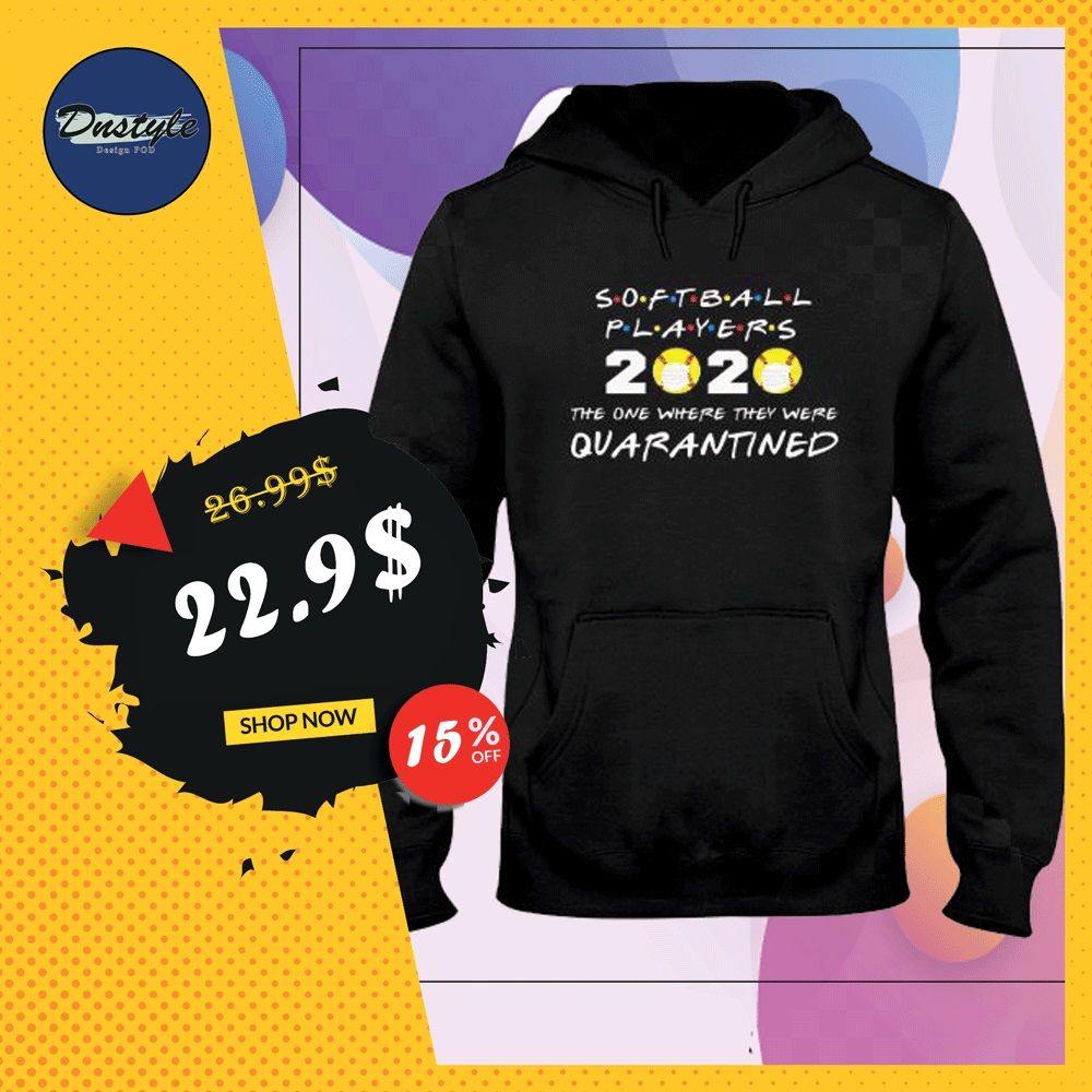 Softball players 2020 the one where they were quarantined hoodie