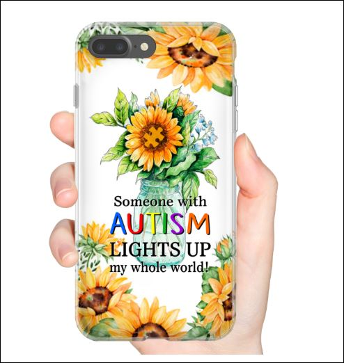 Someone with autism lights up my whole world sunflower phone case
