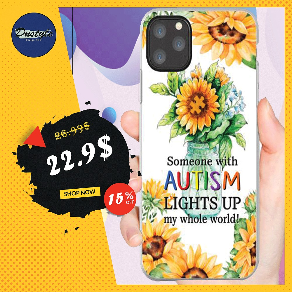 Someone with autism lights up my whole world sunflower phonecase iphone 11 max
