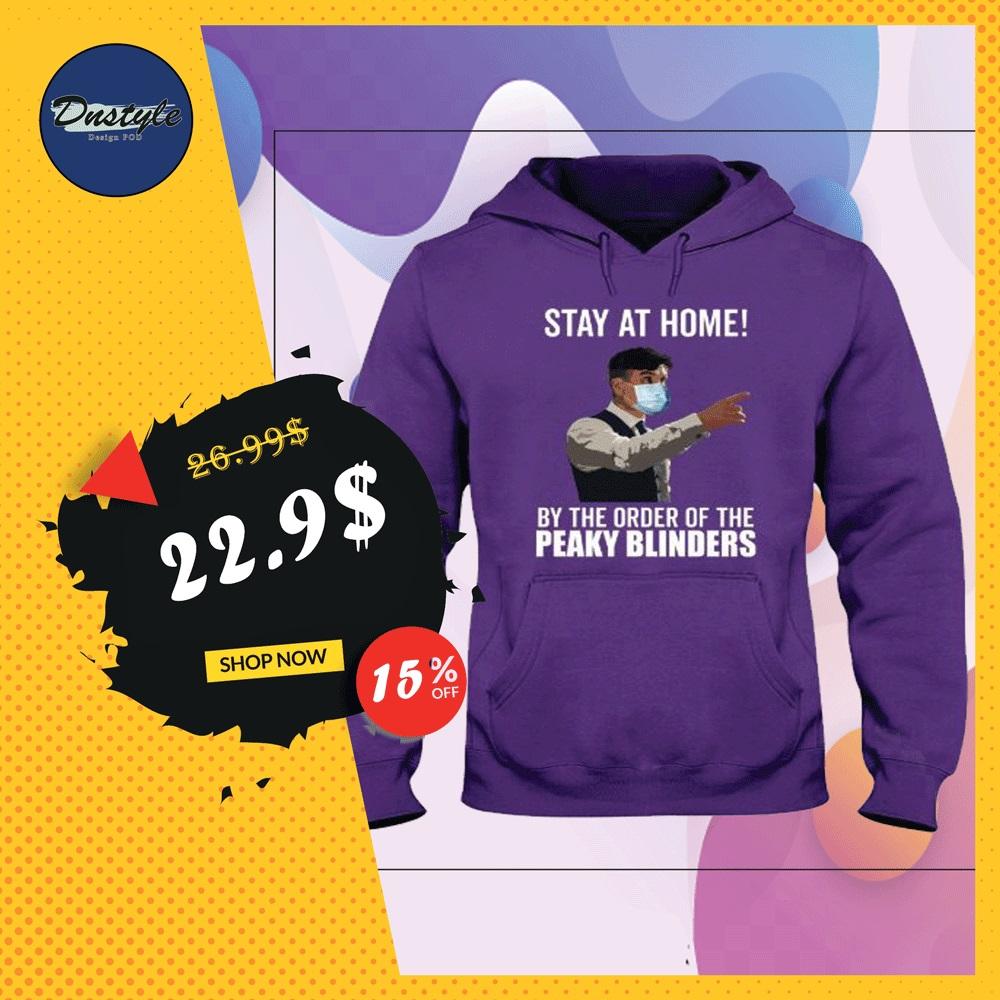 Stay at home by the order of Peaky Blinders hoodie