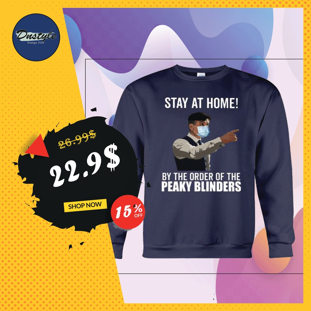 Stay at home by the order of Peaky Blinders sweaterStay at home by the order of Peaky Blinders sweater