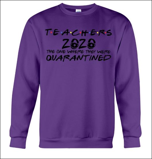 Teachers 2020 the one where they were quarantined sweater