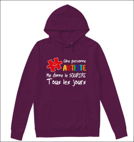 Une personne autiste me donne le sourire tous les jours hoodie