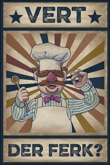 Vert der ferk Swedish chef poster